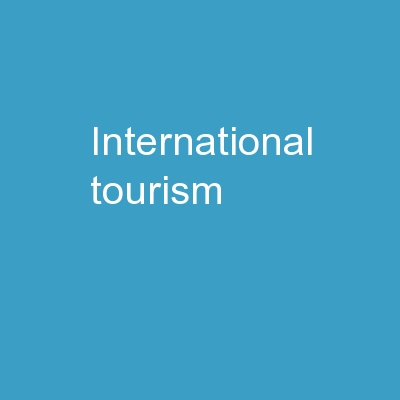 International  Tourism PowerPoint PPT Presentation