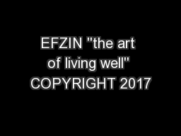 EFZIN ''the art of living well'' COPYRIGHT 2017