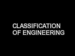 CLASSIFICATION  OF ENGINEERING