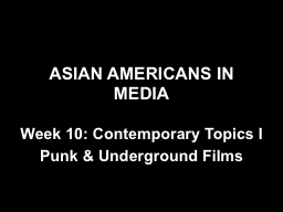 ASIAN AMERICANS IN MEDIA