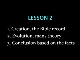 LESSON 2      1. Creation, the Bible record