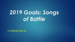 2019 Goals: Songs of Battle