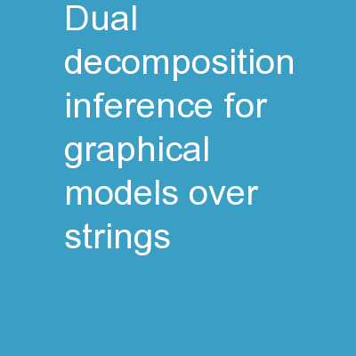Dual Decomposition Inference for Graphical Models over Strings
