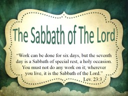 �Work can be done for six days, but the seventh day is a Sabbath of special rest, a holy occasion