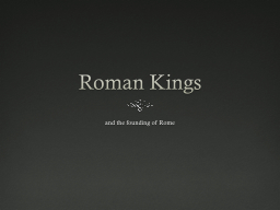 Roman Kings and the founding of Rome