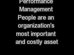 Performance Management People are an organization's most important and costly asset