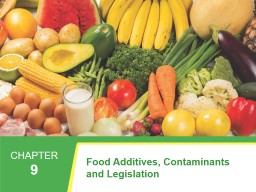 Food additives  Must be approved by the EU.