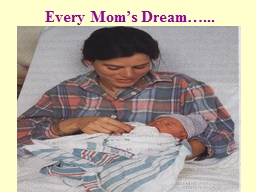 Every Mom�s Dream�...