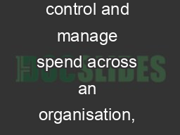 Cloud-based software to control and manage spend across an organisation, focusing on indirect or no
