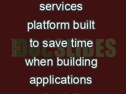 BrightWork is a micro services platform built to save time when building applications and solutions