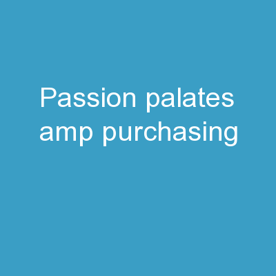 Passion, Palates & Purchasing