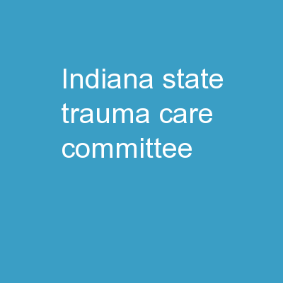 Indiana State Trauma Care Committee
