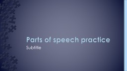 Subtitle Parts of speech practice