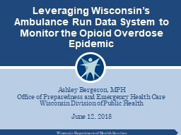 Leveraging Wisconsin�s Ambulance Run Data System to Monitor the Opioid Overdose Epidemic