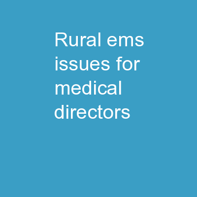 Rural EMS	 Issues for Medical Directors