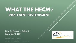 What the  hecm ? RMS Agent Development