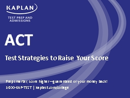 ACT Prep smarter, score higher—guaranteed or your money back! PowerPoint PPT Presentation