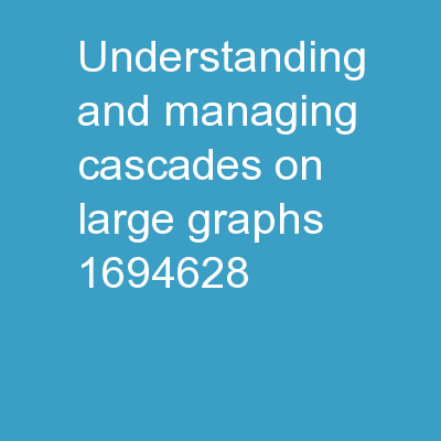 Understanding and Managing Cascades on Large Graphs