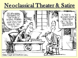 Neoclassical Theater & Satire