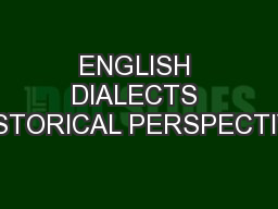 ENGLISH DIALECTS HISTORICAL PERSPECTIVE