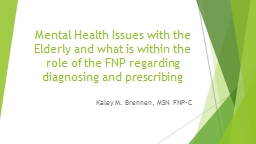 Mental Health Issues with the Elderly and what is within the role of the FNP regarding diagnosing a