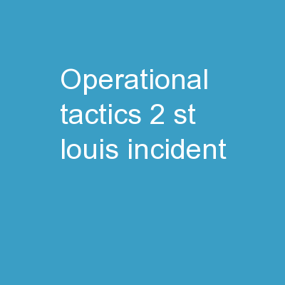 Operational Tactics 2 St. Louis Incident PowerPoint PPT Presentation