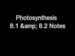 Photosynthesis 8.1 & 8.2 Notes