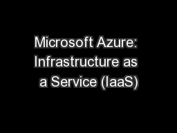 Microsoft Azure: Infrastructure as a Service (IaaS)