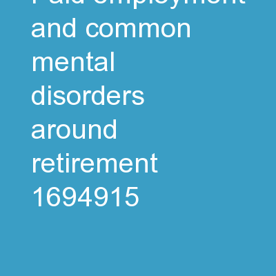 Paid employment and common mental disorders around retirement