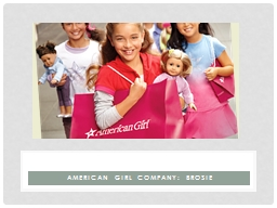 American girl company:  brosie PowerPoint Presentation, PPT - DocSlides