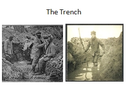 The Trench Easy to defend hard to attack