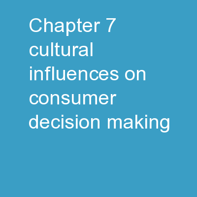 Chapter  7 Cultural Influences on Consumer Decision Making