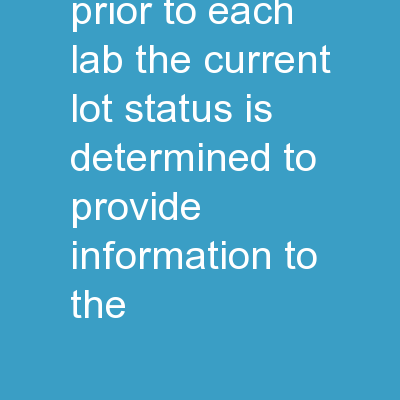 Instructions: Prior to each lab the current lot status is determined to provide information to the