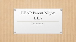 LEAP Parent Night: ELA Mrs.