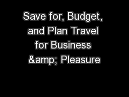 Save for, Budget, and Plan Travel for Business & Pleasure
