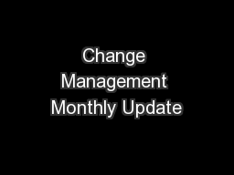 Change Management Monthly Update