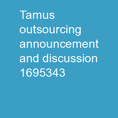 TAMUS Outsourcing Announcement and Discussion