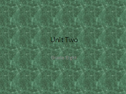 Unit Two Grade Eight 1. antics (n) ridiculous and unpredictable behavior or actions