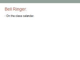 Bell Ringer.  On the class calendar. PowerPoint Presentation, PPT - DocSlides