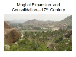 Mughal Expansion and Consolidation—17