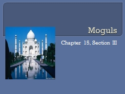 Moguls Chapter 15, Section III