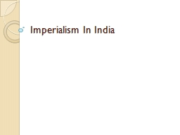 Imperialism In India The Beginning…
