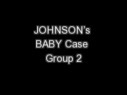 JOHNSON's BABY Case Group 2