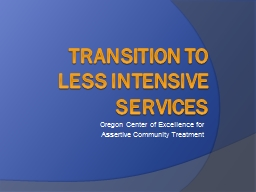 Transition to Less Intensive Services