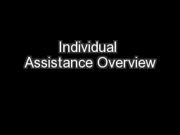 Individual Assistance Overview PowerPoint PPT Presentation