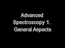 Advanced Spectroscopy 1. General Aspects