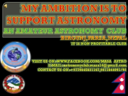 MY AMBITION IS TO SUPPORT ASTRONOMY