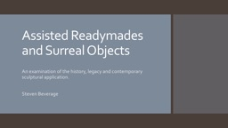 Assisted  Readymades  and Surreal Objects