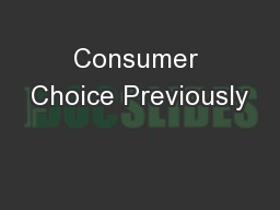 Consumer Choice Previously