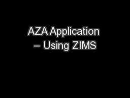 AZA Application � Using ZIMS